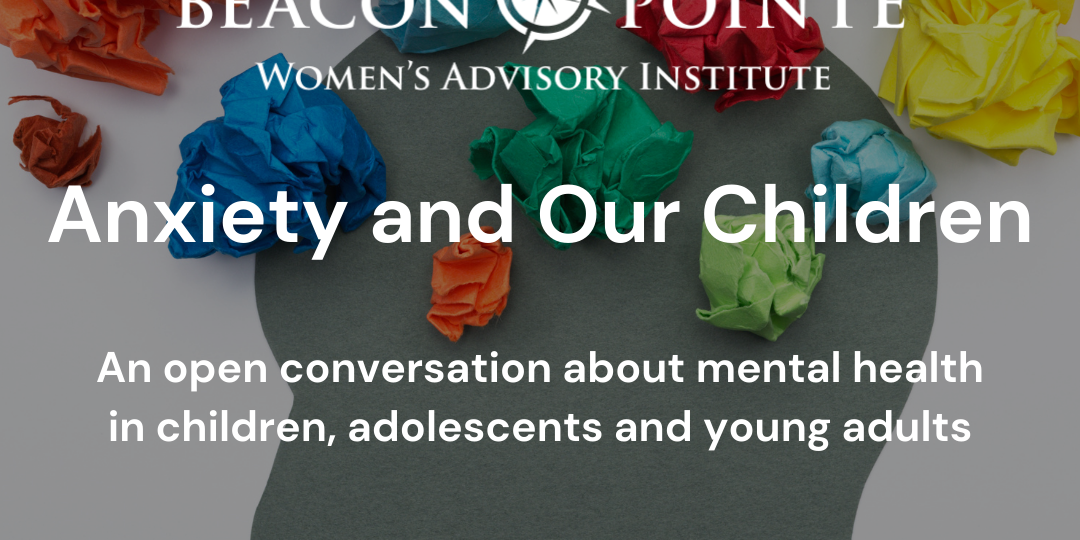 Anxiety & Our Children