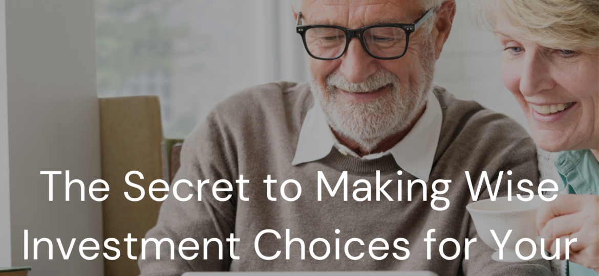 The Secret to Making Wise Investment Choices for Your Retirement Plan
