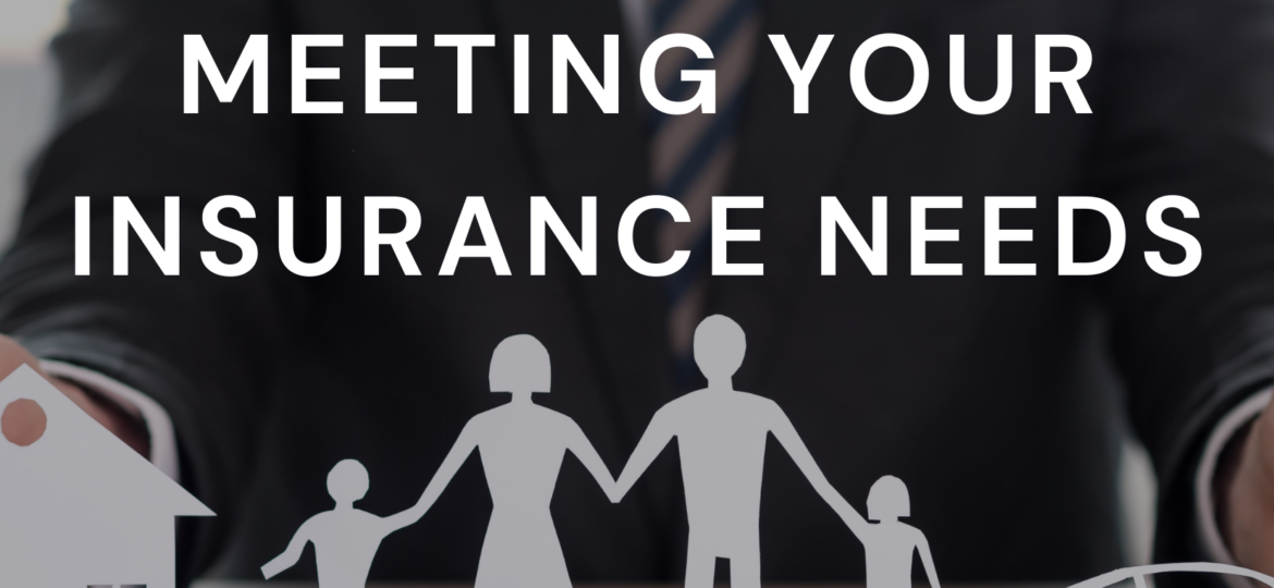 Meeting Your Insurance Needs